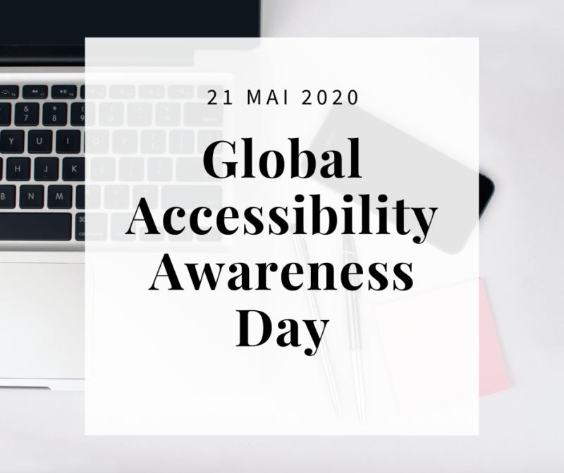 """Encadré blanc contenant """"Global Accessibility Awareness Day"""". En arrière plan on aperçoit un pc portable ainsi que deux bics, un smartphone et des post-it1."""