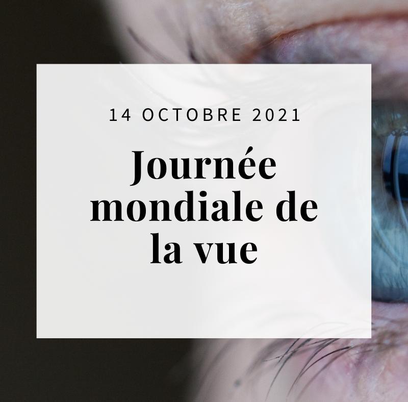 """Encadré blanc contenant """"14 octobre, journée mondiale de la vue"""". En arrière plan on aperçoit un oeil bleu."""